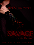 Savage (The Callie Leveaux Series Book 2)