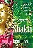 El Despertar De La Shakti: El poder transformador de las diosas del yoga (Taller de la hechicera)