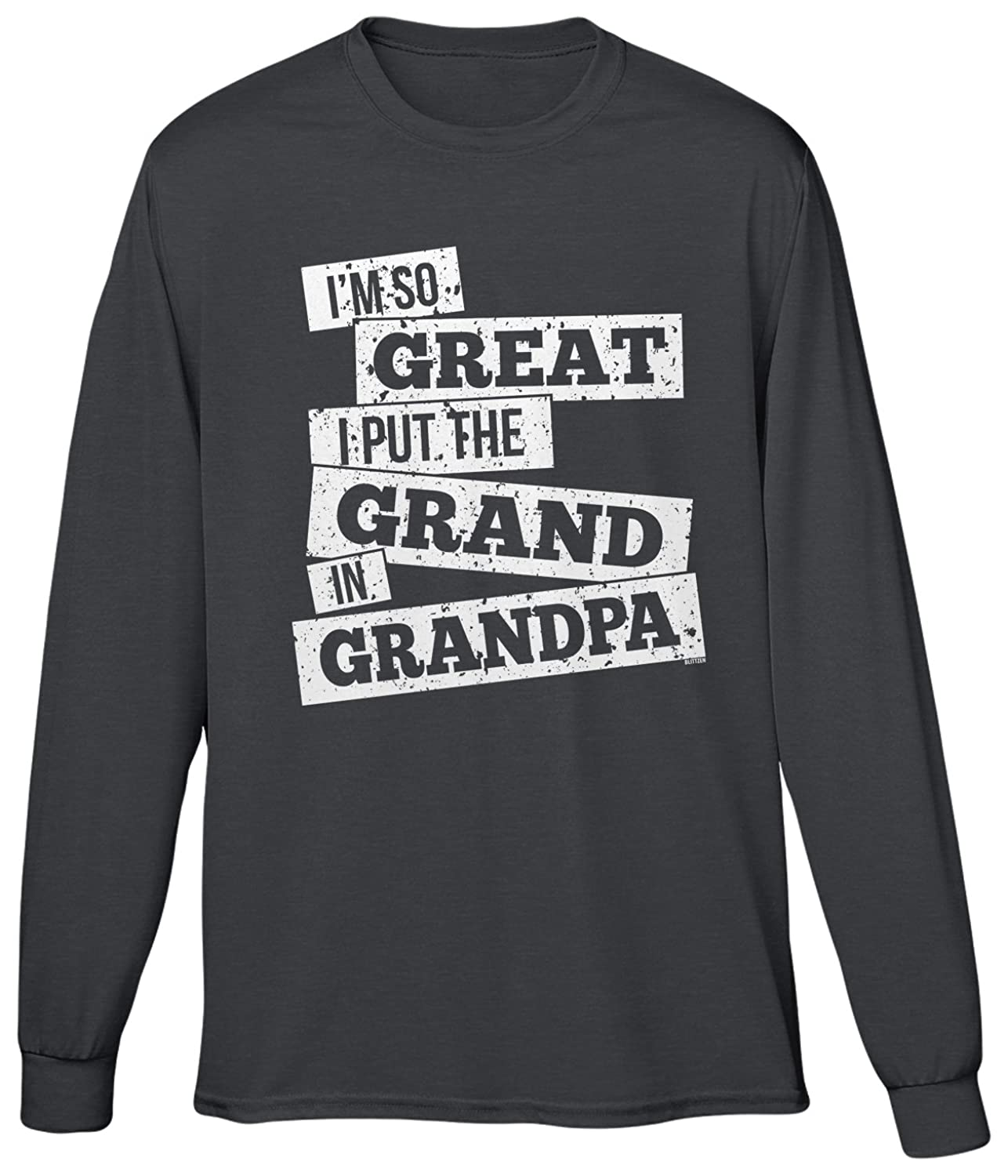 Blittzen Mens Long Sleeve T-shirt I Put The Grand In Grandpa