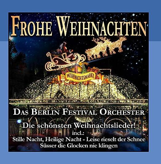 Frohe Weihnachten Berlin.Das Berlin Festival Orchester Frohe Weihnachten Amazon Com Music