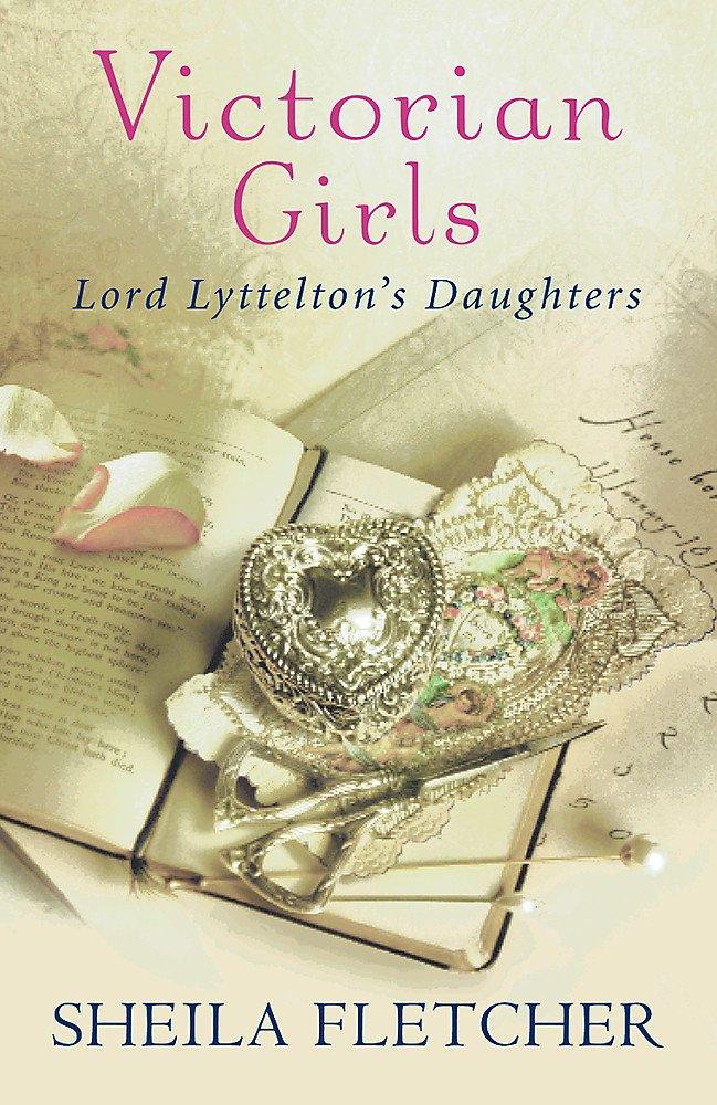 Victorian Girls : Lord Lyttelton's Daughters ebook