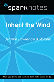 Inherit the Wind (SparkNotes Literature Guide) (SparkNotes Literature Guide Series)