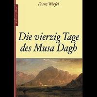 Franz Werfel: Die vierzig Tage des Musa Dagh (German Edition)
