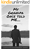 My Grandpa Once told me (Biography Book 1)