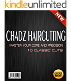 CHADZ HAIRCUTTING: MASTER YOUR CORE AND PRECISION 10 CLASSIC CUTS