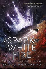 A Spark of White Fire (Volume 1) (The Celestial Trilogy) Paperback