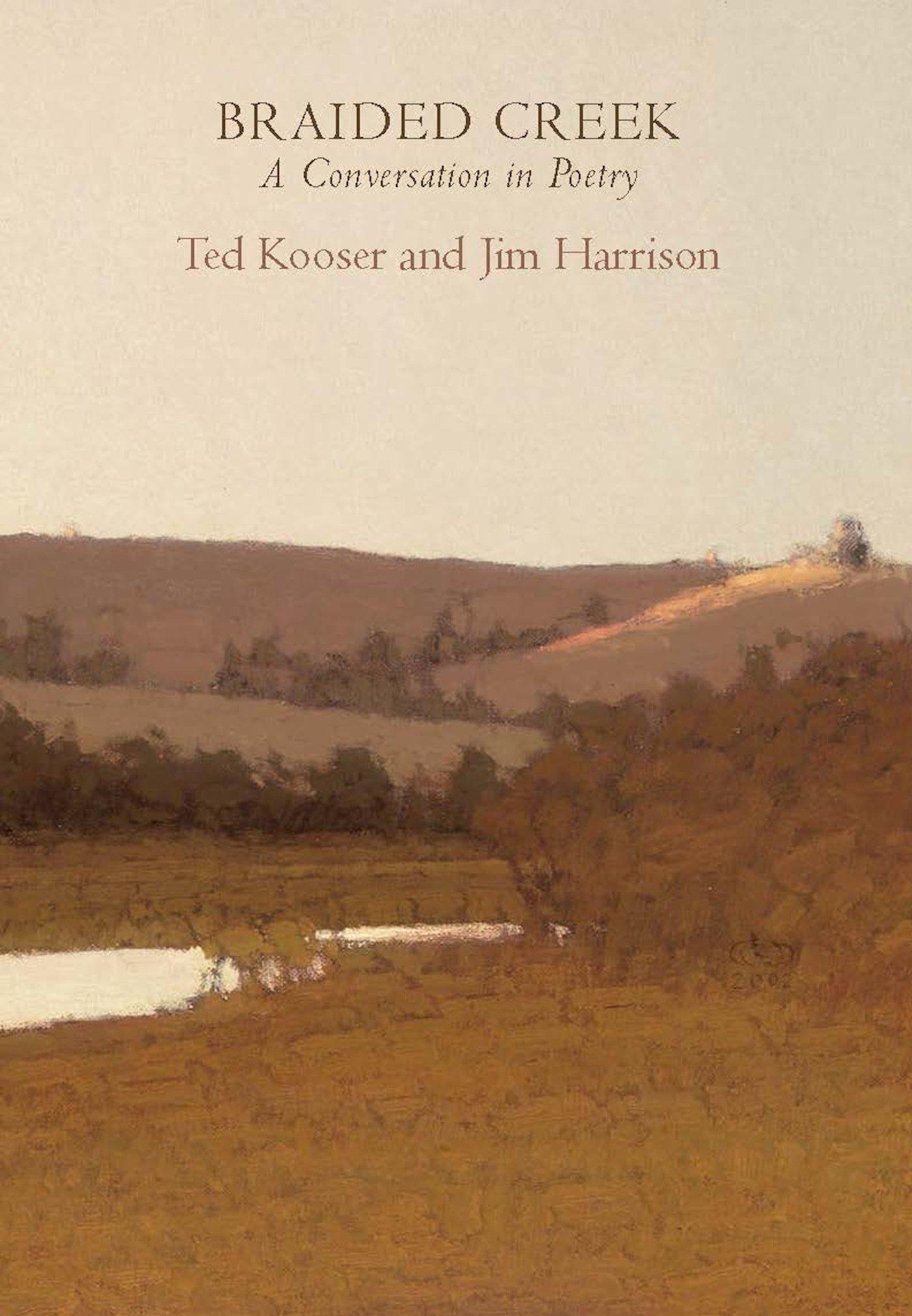 Braided Creek Conversation Jim Harrison