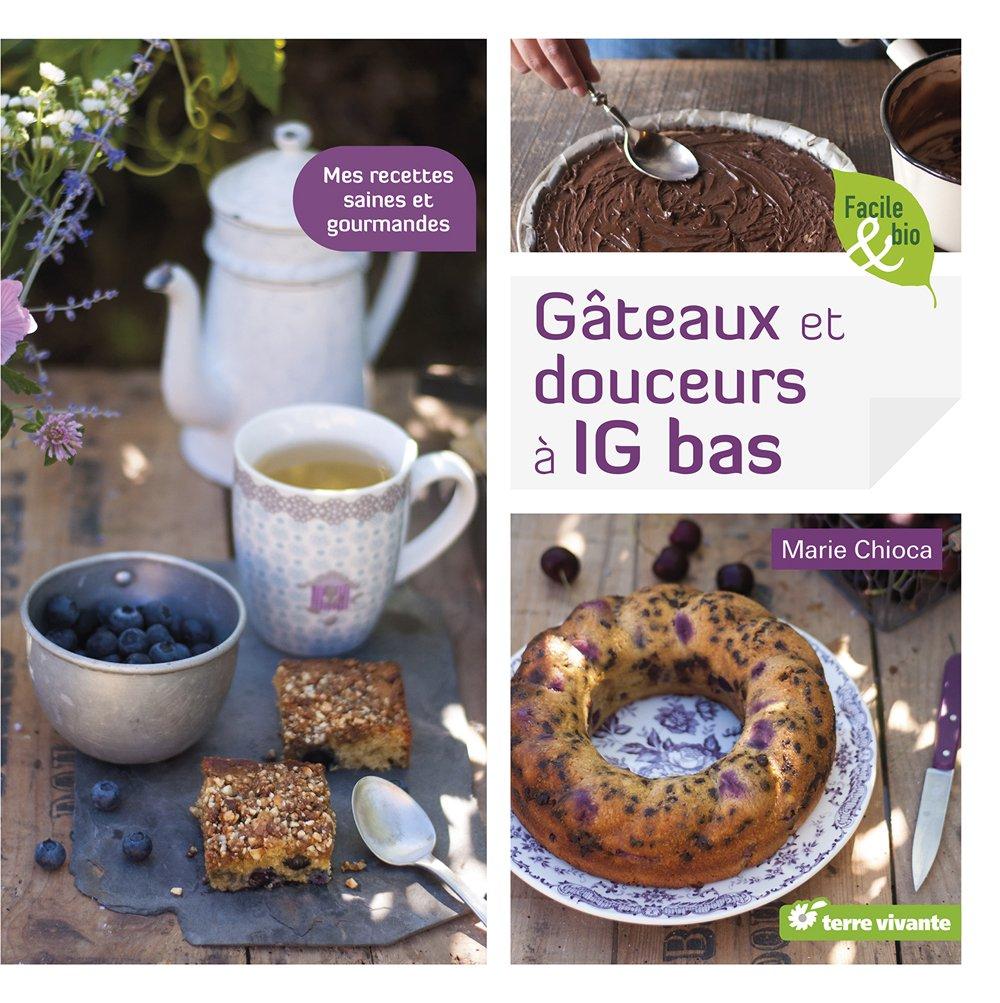 Amazonfr Gâteaux Et Douceurs à Ig Bas Marie Chioca Livres