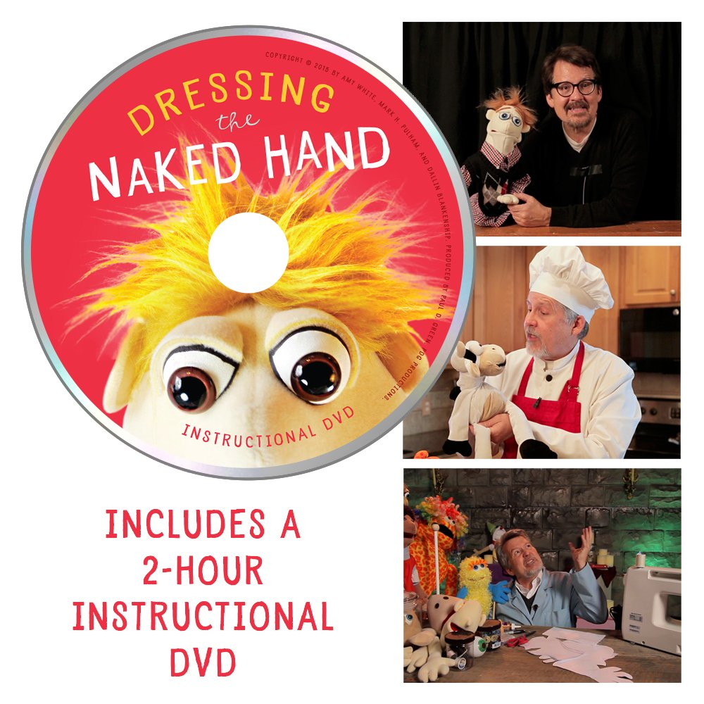 Amazon.com: Dressing the Naked Hand (Book + DVD): The World's Greatest  Guide to Making, Staging, and Performing with Puppets (9781938301131): Amy  White, ...