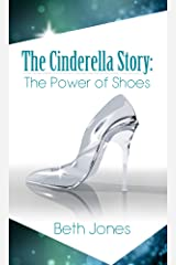 The Cinderella Story: The Power of Shoes Kindle Edition