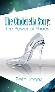 The Cinderella Story: The Power of Shoes