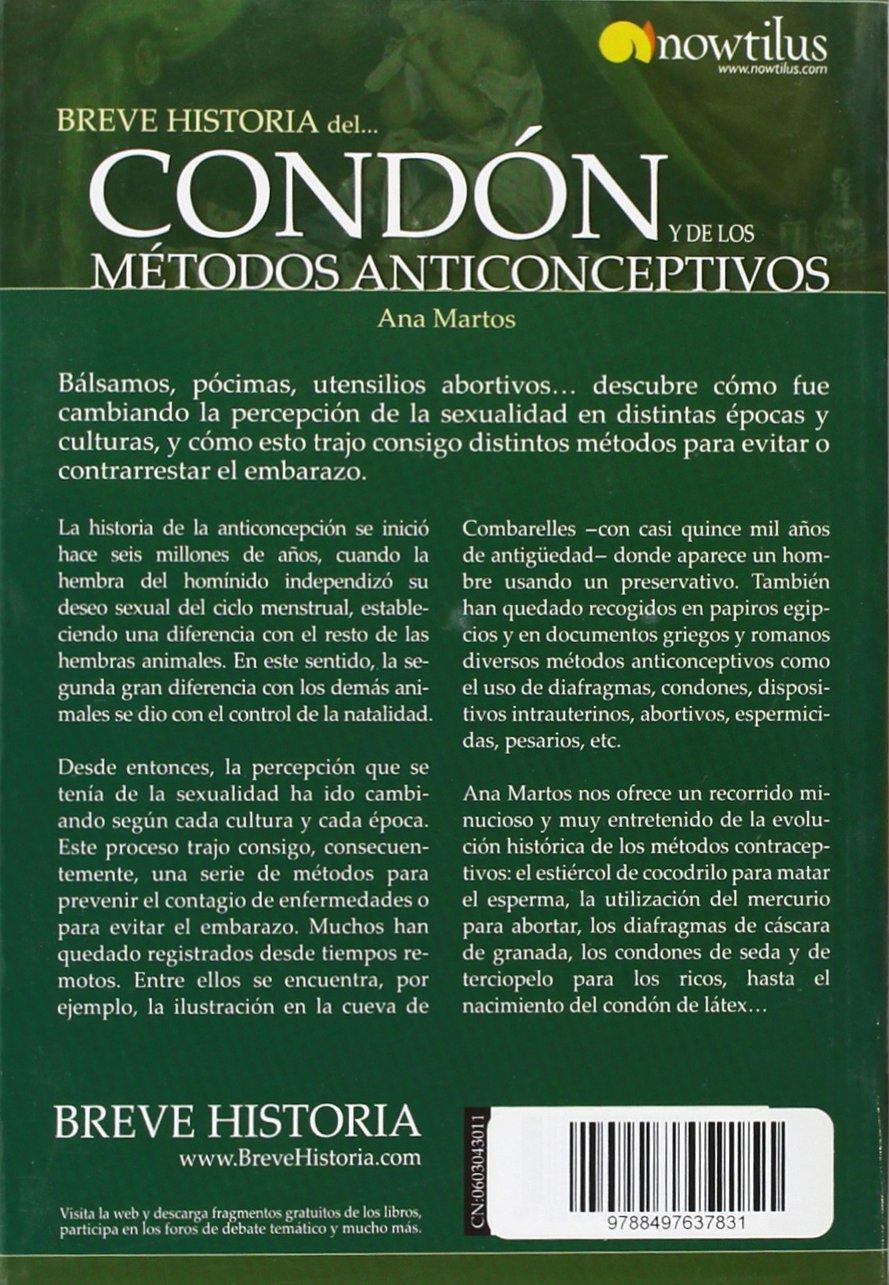 Breve Historia del condon y de los metodos anticonceptivos (Breve Historia / A Brief History of) (Spanish Edition): Ana Martos Rubio: 9788497637831: ...