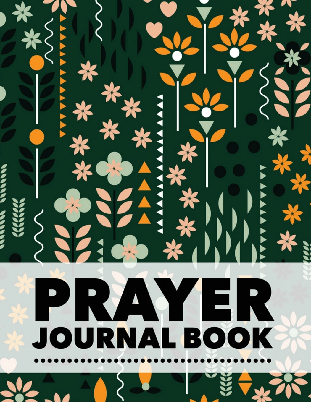 Download Prayer Journal Book: Floral Design Prayer Journal Book With Calendar 2018-2019 ,Dialy Guide for prayer , uplifting messages, Bible Journaling ... USA (Simple guide to journaling) (Volume 44) PDF
