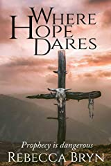 Where Hope Dares: A story of courage, faith, love and compassion against greed, evil and brutality Paperback