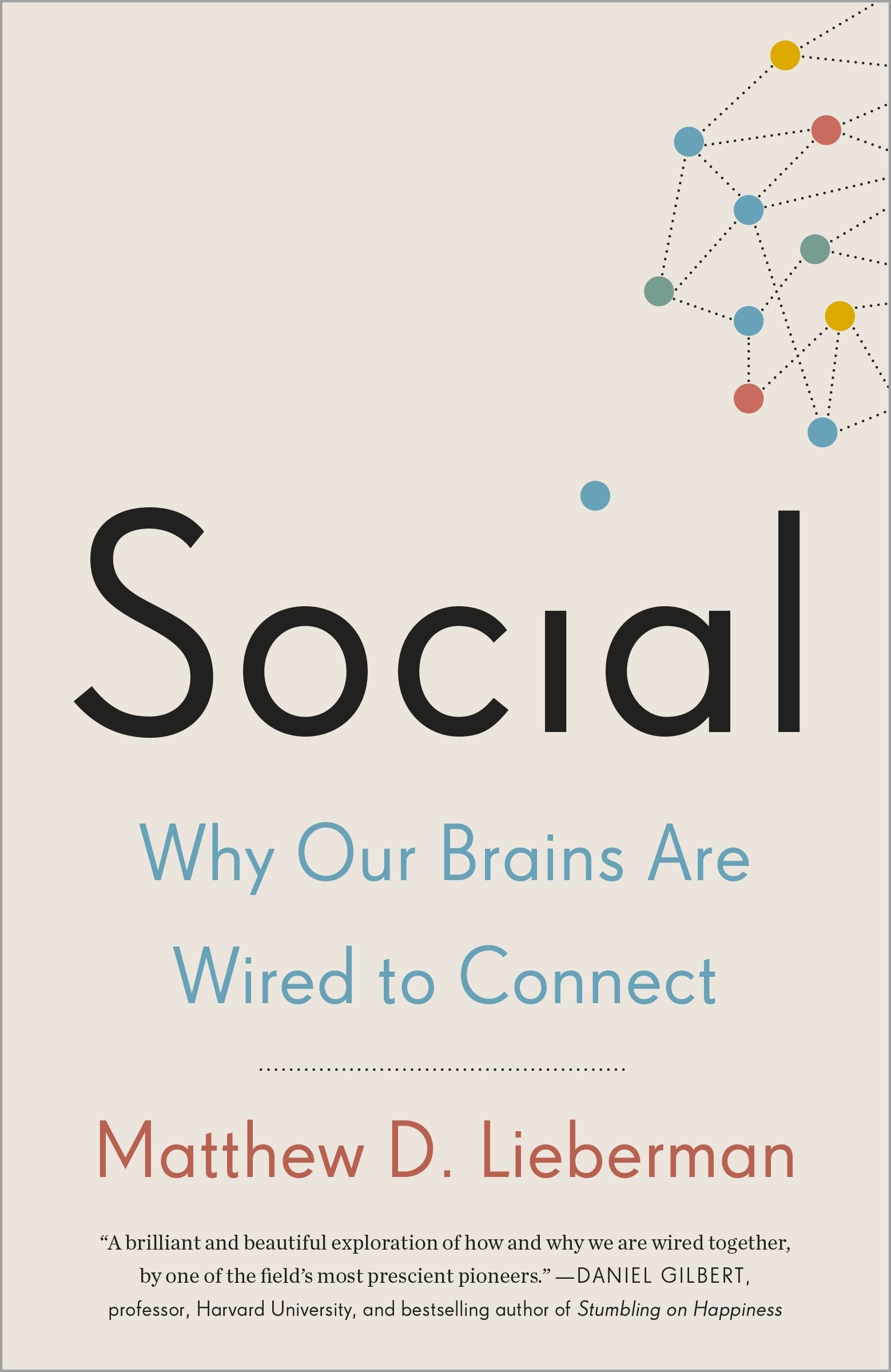 Social: Why Our Brains Are Wired to Connect: Matthew D. Lieberman ...