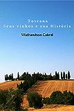 Toscana seus vinhos e sua História