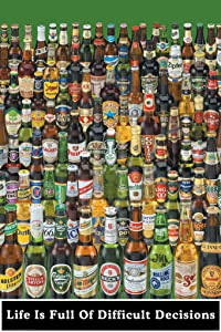 Pyramid America Life is Full of Decisions Beer Bottles Funny Cool Wall Decor Art Print Poster 24x36