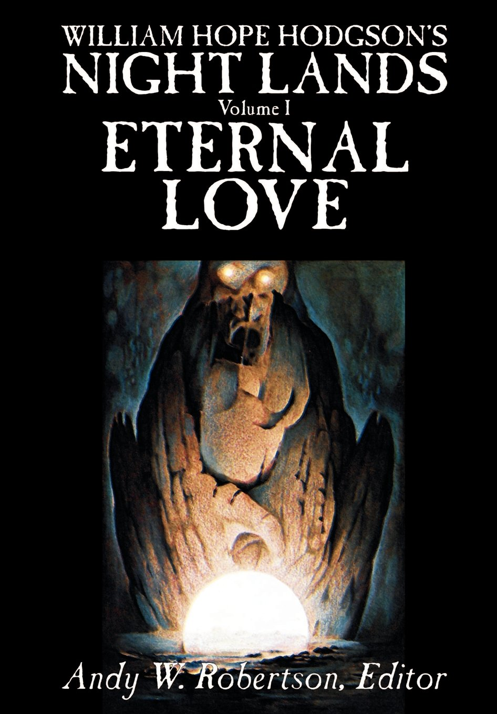 Download WILLIAM HOPE HODGSON'S NIGHT LANDS, Volume I, Eternal Love PDF