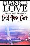 Cold Hard Cash: Los Angeles Bad Boys (The Los Angeles Bad Boys Book 1)