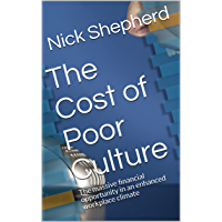 The Cost of Poor Culture: The massive financial opportunity in an enhanced workplace climate