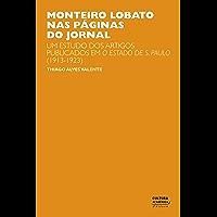 Monteiro Lobato nas páginas do jornal: um estudo dos artigos publicados em O Estado de S. Paulo (1913-1923)