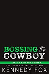 Bossing the Cowboy (Circle B Ranch Book 4) Kindle Edition