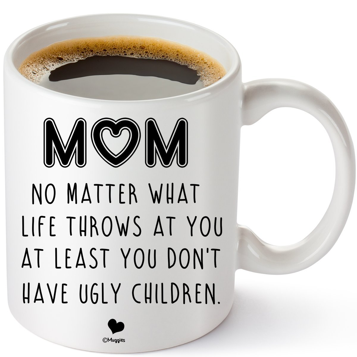Muggies Mom Ugly Children Funny 11 oz Personalized Coffee/Tea Mug for Mother and Wife, Unique Hilarious Gift for Her Birthday, Christmas, Mother's Day. Mother's Day. Mom3