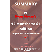 Summary of 12 Months to $1 Million: How to Pick a Winning Product, Build a Real Business, and Become a Seven-Figure…