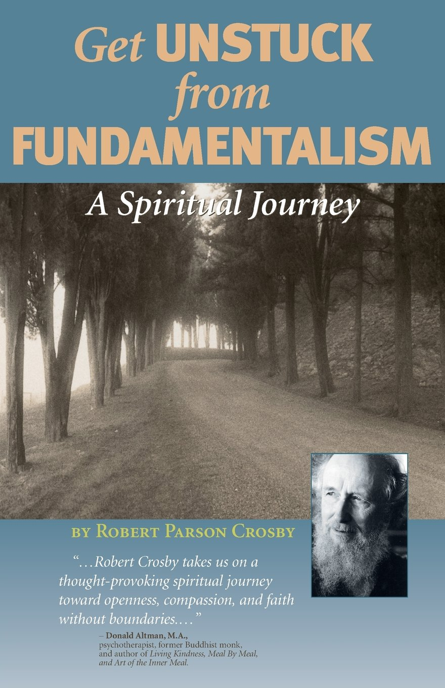 Get Unstuck from Fundamentalism - A Spiritual Journey, Crosby, Robert P