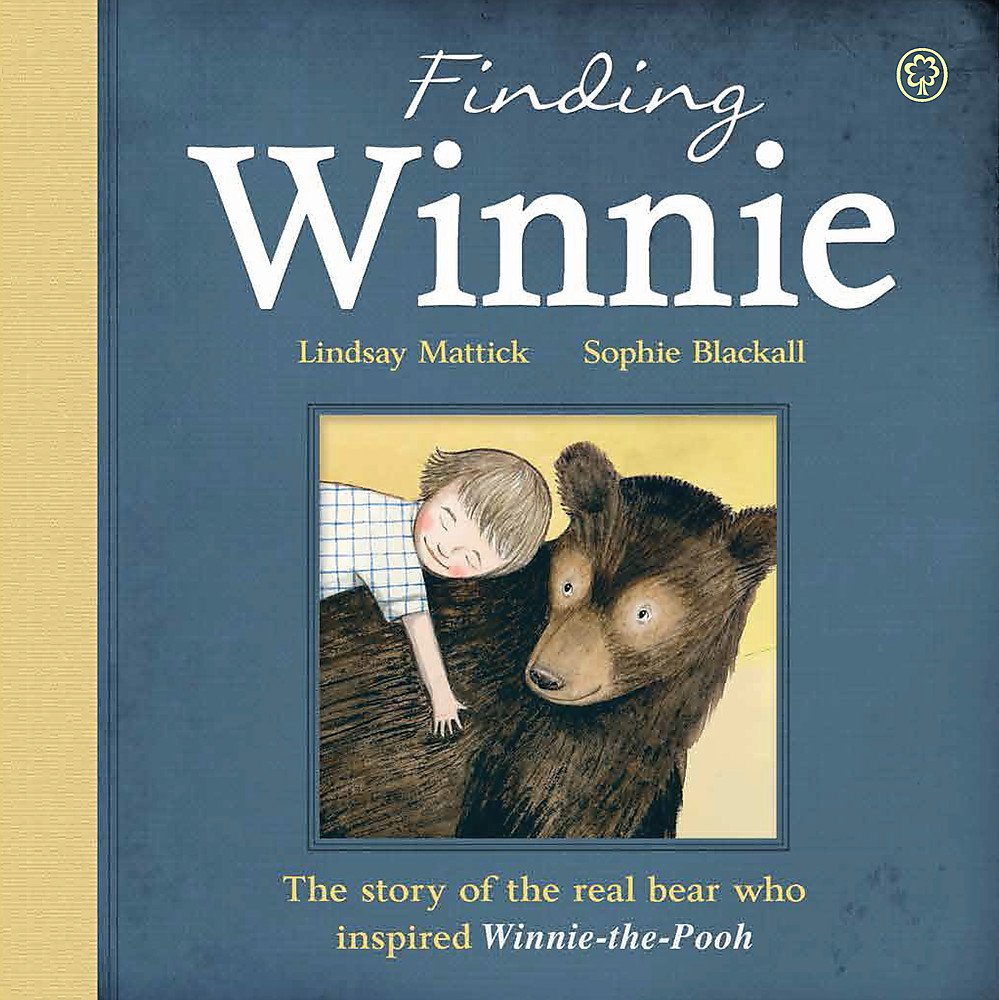 Finding Winnie: The Story of the Real Bear Who Inspired Winnie-the-Pooh:  Amazon.co.uk: Mattick, Lindsay, Rich, Susan, Blackall, Sophie: Books