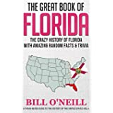The Great Book of Florida: The Crazy History of Florida with Amazing Random Facts & Trivia (A Trivia Nerds Guide to the Histo