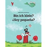 Bin ich klein? ¿Soy pequeña?: Kinderbuch Deutsch-Spanisch (zweisprachig/bilingual) (German Edition)