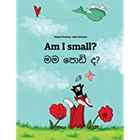 Am I small? Mama podiyida?: Children's Picture Book English-Sinhala (Bilingual Edition)