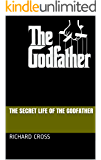 The Secret Life of The Godfather (The Secret Life of... Book 2)