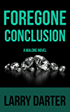 Foregone Conclusion: A Private Investigator Series of Crime and Suspense Thrillers (The Malone Mystery Novels Book 4)