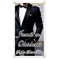 Jamás me olvidarás (Spanish Edition)