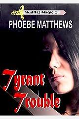 Tyrant Trouble (Mudflat Magic Book 1) Kindle Edition