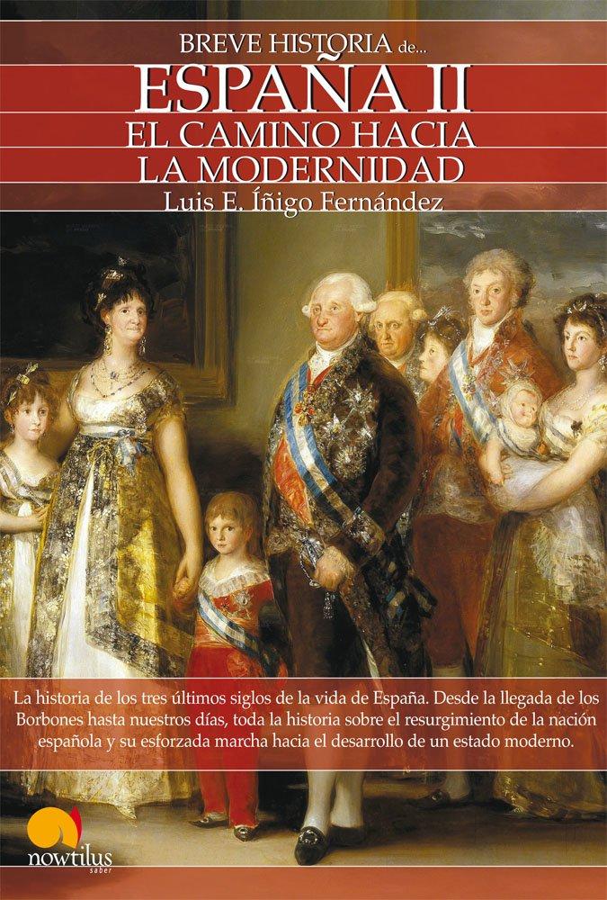Breve historia de España II: El camino hacia la modernidad: 2 ...