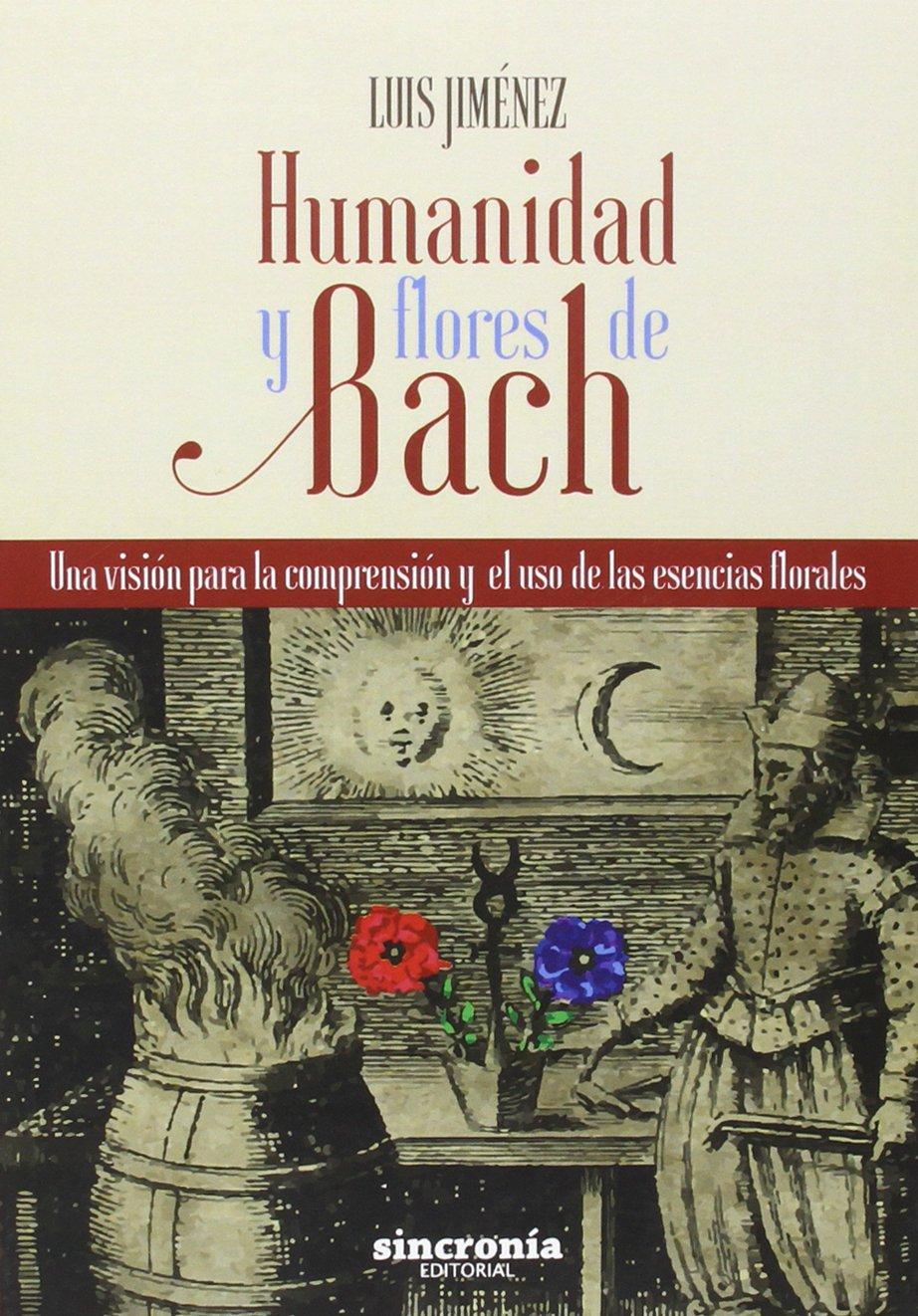 Humanidad Y Flores De Bach: Amazon.es: Jiménez García, Luis: Libros