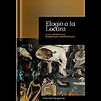 Elogio a la Locura: adaptación en español moderno (Colección Transparente nº 6)