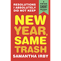 New Year, Same Trash: Resolutions I Absolutely Did Not Keep (A Vintage Short) (English Edition)