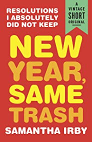 New Year, Same Trash: Resolutions I Absolutely Did Not Keep (A Vintage Short)