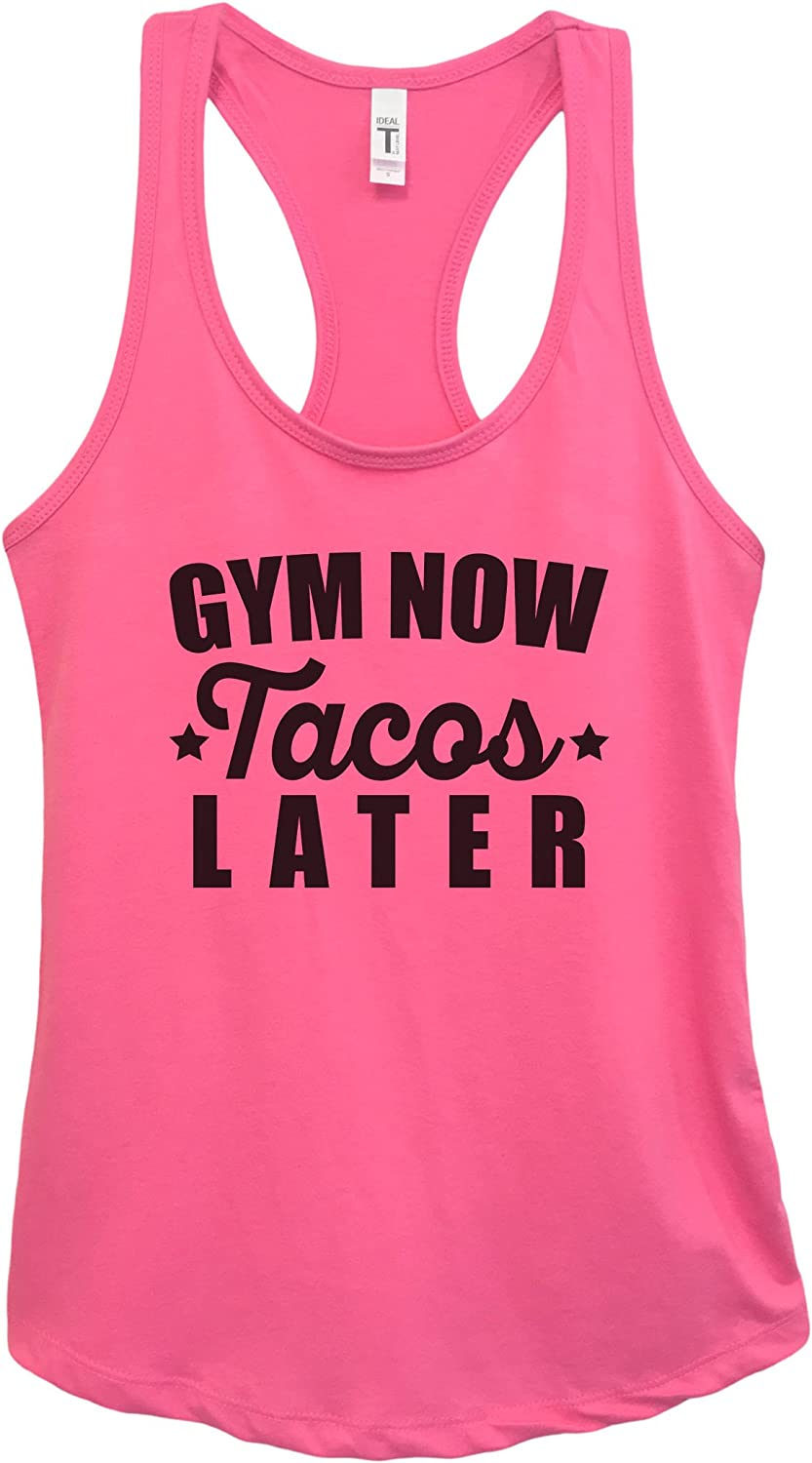"""Funny Threadz Womens Basic Workout Mexican Food Tank Top """"Gym Now Tacos Later"""