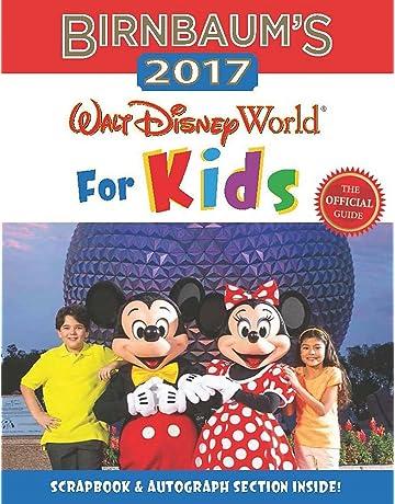 Birnbaums 2017 Walt Disney World For Kids: The Official Guide (Birnbaum Guides)