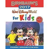 Birnbaum's 2017 Walt Disney World For Kids: The Official Guide (Birnbaum Guides)