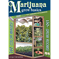 Marijuana Grow Basics: The Easy Guide for Cannabis Aficionados (English Edition)