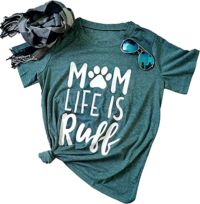 1d23a6df30 Amazon.com: Dog Mom Life is Ruff Graphic Women T-Shirts Tees Lady Dog Lover  Letter Print Short Sleeve Tops for Mama: Clothing