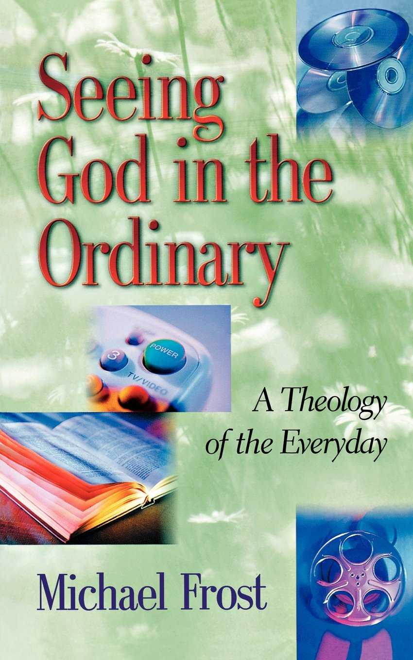 Download Seeing God in the Ordinary: A Theology of the Everyday PDF