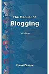 The Manual of Blogging: 2nd edition Kindle Edition