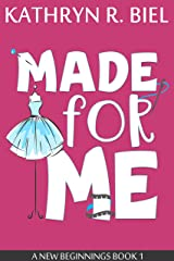 Made for Me (A New Beginnings Book 1) Kindle Edition
